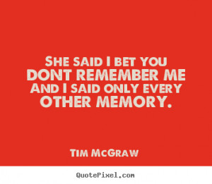... tim mcgraw more love quotes friendship quotes life quotes