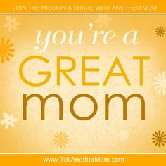 you're a #great #mom #quote More