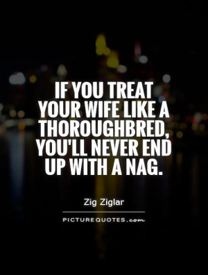 ... like a thoroughbred, you'll never end up with a nag Picture Quote #1