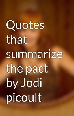 Quotes that summarize the pact by Jodi picoult