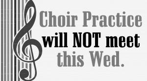 Choir Practice Canceled (Feb 12)
