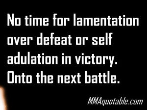 No time for lamentation over defeat or self adulation in victory. Onto ...