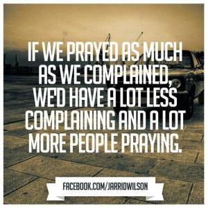 Pray instead of complaining