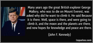 Many years ago the great British explorer George Mallory, who was to ...