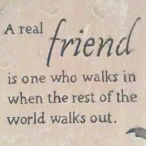 Being a REAL friend.....