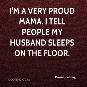 very proud mama. I tell people my husband sleeps on the floor.