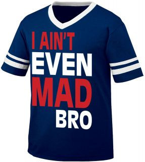 Aint Even Mad Bro Mens Neck Ringer Shirt Funny Jersey Quotes