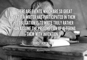 There are events which are so great that if a writer has participated ...