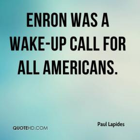Paul Lapides - Enron was a wake-up call for all Americans.