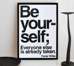 Oscar Wilde quotes : Be yourself.