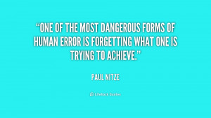 One of the most dangerous forms of human error is forgetting what one ...