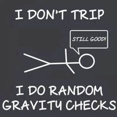 for you clumsy people more funny people quotes funny pics gravity ...