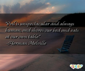 Evil is unspectacular and always human, and