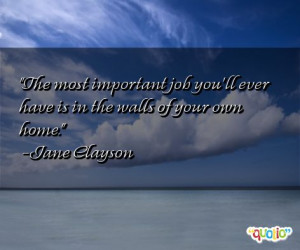The most important job you'll ever have is in the walls of your own ...