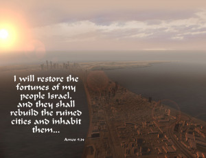 ... they shall rebuild the ruined cities and inhabit them... -- Amos 9.14