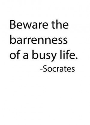 Socrates quotes sayings busy life