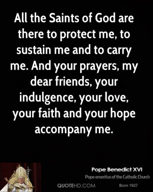Saints of God are there to protect me, to sustain me and to carry me ...