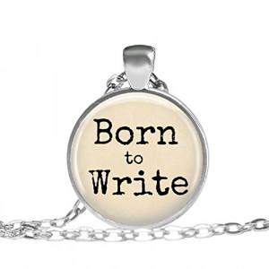 ... Jewelry Born to Write - Writer Necklace - Quote Jewelry - Handmade