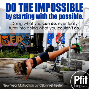 """Quote of the Day: """"Do the impossible by starting with the possible ..."""