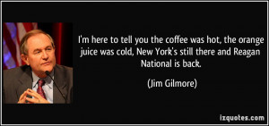 quote-i-m-here-to-tell-you-the-coffee-was-hot-the-orange-juice-was ...