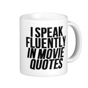 Speak Fluently In Movie Quotes Classic White Coffee Mug