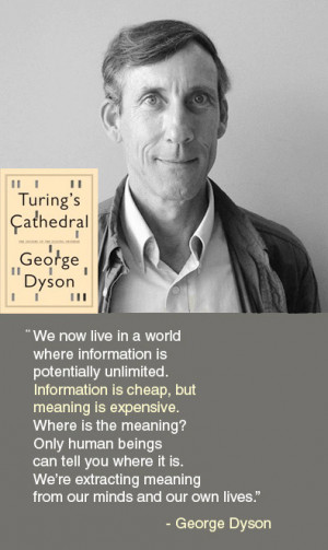 pantheonbooks:George Dyson, author of Turing's Cathedral, on ...