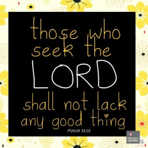 ... weak and hungry, but those who seek the Lord lack no good thing