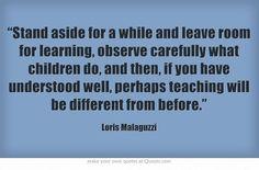 Quote by Loris Malaguzzi- social constructivist