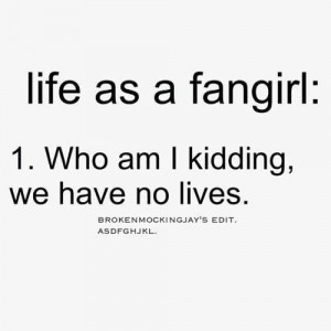 Life as a fan girl