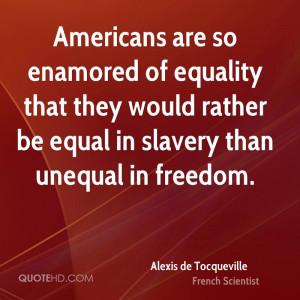 Alexis de Tocqueville Equality Quotes