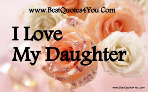 ... Daughter Picture Quotes: I Love My Daughter And Rose Flower Picture