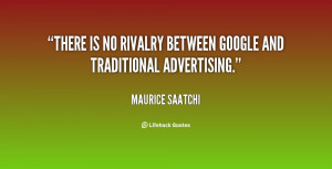 There is no rivalry between Google and traditional advertising ...