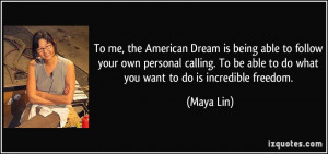 American Dream is being able to follow your own personal calling. To ...