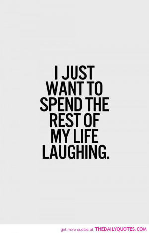Life Better Laughing Quote...