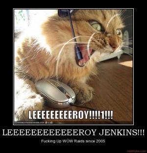 leeeeeeeeeeeeroy jenkins leroy jenkins games wow warcraft