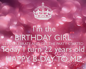 im-the-birthday-girl-lets-celebrate-and-get-the-party-started-today-i ...