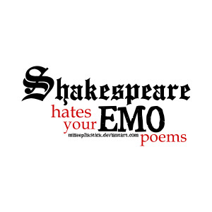 Shakespeare Hates EMO Poems By
