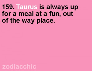 Taurus IS Always Up for a Meal at a Fun,Out of the Way Place ...