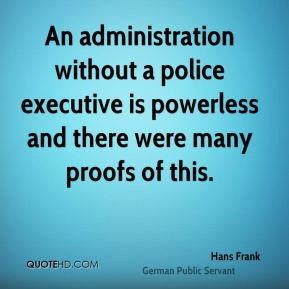 Hans Frank - An administration without a police executive is powerless ...