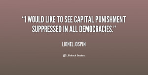would like to see capital punishment suppressed in all democracies ...