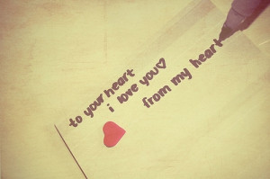 To your heart, I love you…From my heart