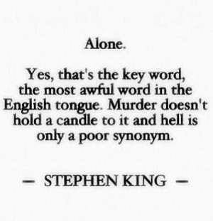 Stephen King quote #alone