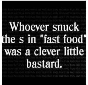 Funny Fast Food Quotes Funny quotes about fast food