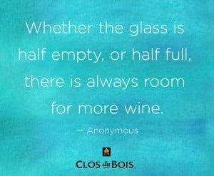 Whether the glass is half empty, or half full, there is always room ...