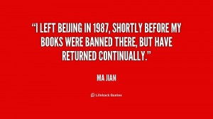 left Beijing in 1987, shortly before my books were banned there, but ...
