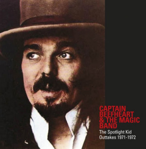 Captain Beefheart & The Magic Band - The Spotlight Kid Outtakes 1971 ...