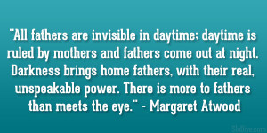 fathers come out at night. Darkness brings home fathers, with their ...