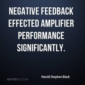 Negative feedback effected amplifier performance significantly.