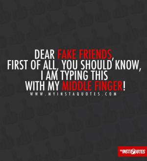 Dear Fake Friends First All...