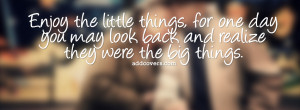 Enjoy the little things {Life Quotes Facebook Timeline Cover Picture ...